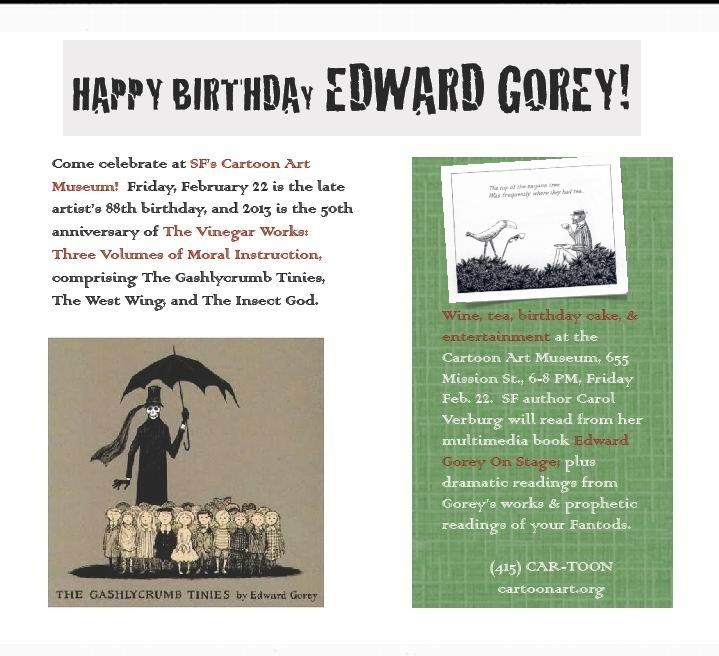Celebrate Edward Gorey's birthday 6-8 PM Fri. 2/22 @ Cartoon Art Museum, 655 Mission, SF